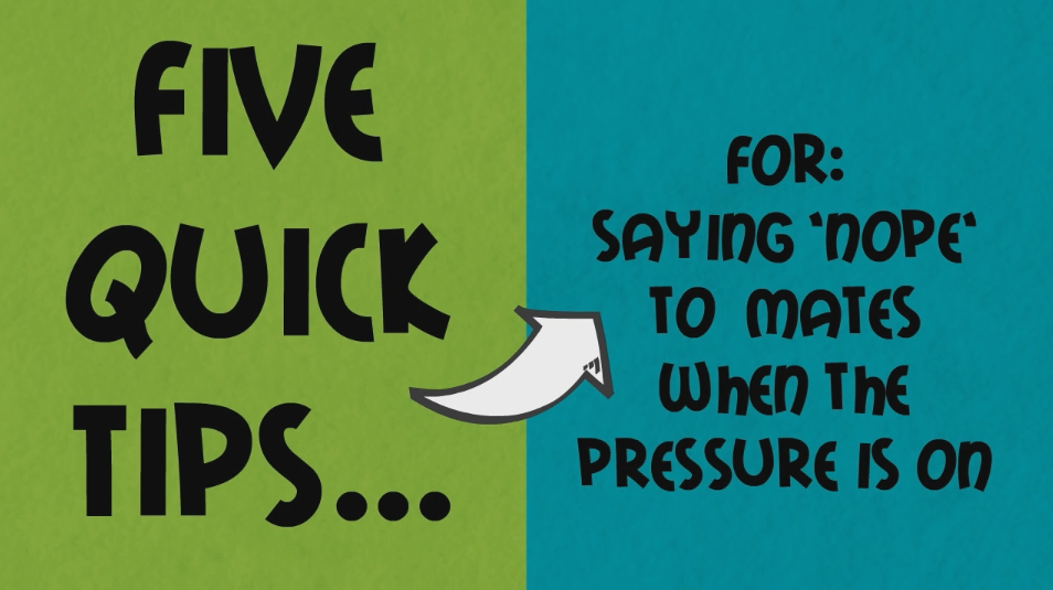 Tips for saying no when the pressure is on